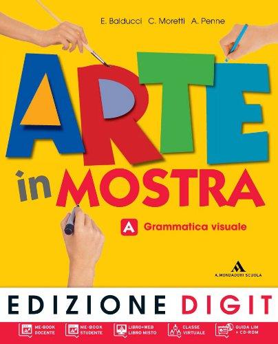 Arte in mostra. Vol. A-B. Per la Scuola media. Con DVD-ROM. Con espansione online