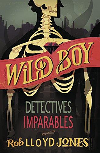 Detectives imparables (Wild Boy 2) por Rob Lloyd Jones