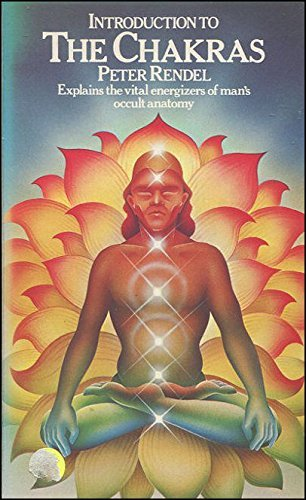 Introduction to the Chakras (Paths to Inner Power) by Peter Rendel (1979-06-21)