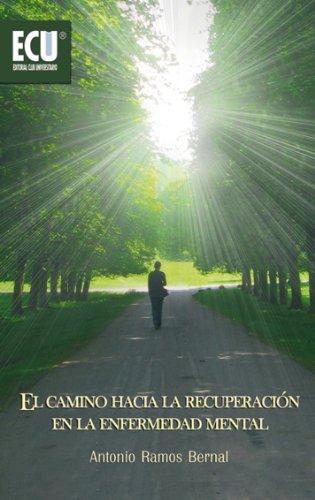 El camino hacia la recuperacion en la enfermedad mental por Antonio Ramos Bernal