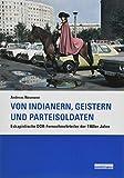Von Indianern, Geistern und Parteisoldaten: Eskapistische DDR-Fernsehmehrteiler der 1980er Jahre