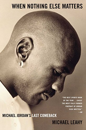 When Nothing Else Matters: Michael Jordan's Last Comeback por Michael Leahy