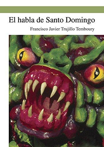 El habla de Santo Domingo por Francisco Javier Trujillo Temboury
