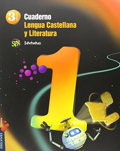 Superpixépolis, Lengua Castellana Y Literatura, 3 Educación Primaria. Cuaderno 1