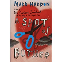 A Spot of Bother by Mark Haddon (2006-08-31)