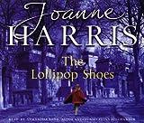 [The Lollipop Shoes: Chocolat 2] (By: Joanne Harris) [published: June, 2007]