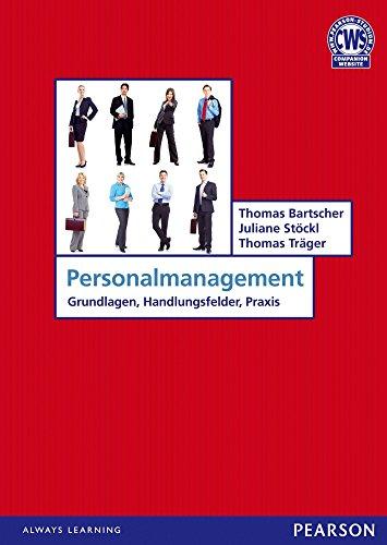Personalmanagement: Grundlagen, Handlungsfelder, Praxis (Pearson Studium - Economic BWL)