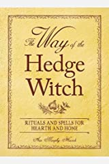 The Way of the Hedge Witch: Rituals and Spells for Hearth and Home Taschenbuch