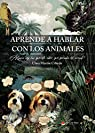 Aprende a hablar con los animales par Clara Martín Martín