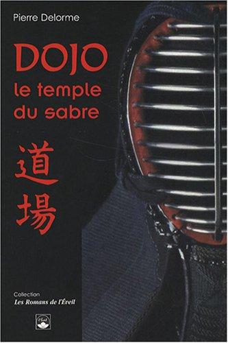 Dojo : Le temple du sabre