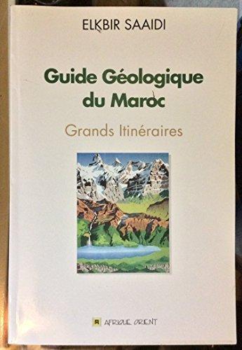 Guide géologique du Maroc : Grands itinéraires