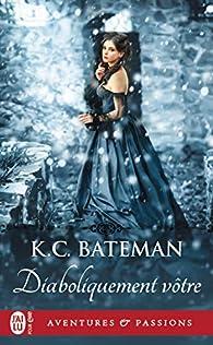 Diaboliquement vôtre par K.C. Bateman