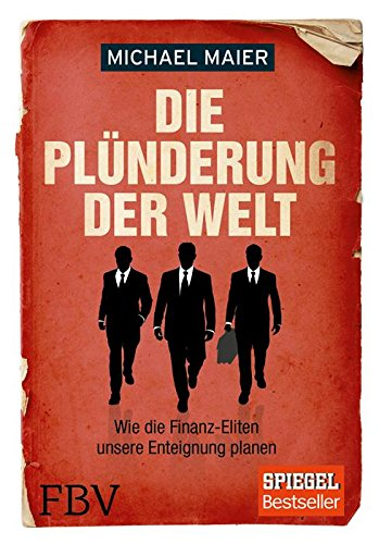 Buchseite und Rezensionen zu 'Die Plünderung der Welt: Wie die Finanz-Eliten unsere Enteignung planen' von Michael Maier