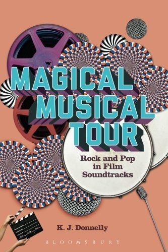 Magical Musical Tour: Rock and Pop in Film Soundtracks by Kevin J. Donnelly (2015-10-22)