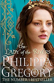 The Lady of the Rivers (Cousins War Series Book 3) by [Gregory, Philippa]