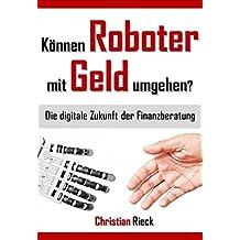 Können Roboter mit Geld umgehen? Die digitale Zukunft der Finanzberatung