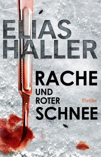 Preisvergleich Produktbild Rache und roter Schnee: (Ein Erik-Donner-Thriller 2)