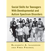 Social Skills for Teenagers with Developmental and Autism Spectrum Disorders: The PEERS Treatment Manual (English Edition)