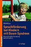 Sprachförderung bei Kindern mit Down-Syndrom: Mit ausführlicher Darstellung des GuK-Systems