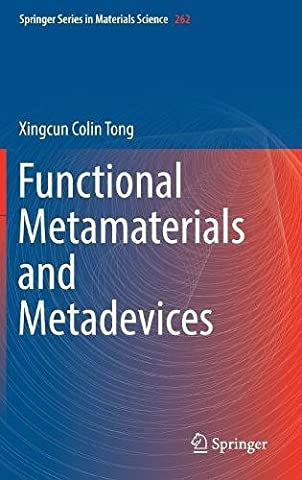 Functional Metamaterials and Metadevices (Springer Series in Materials Science, Band 262)