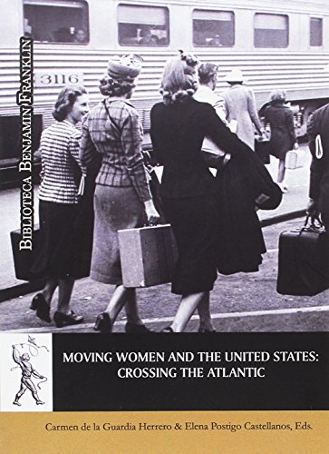 Moving women and the United States: Crossing the Atlantic (Biblioteca Benjamín Franklin)