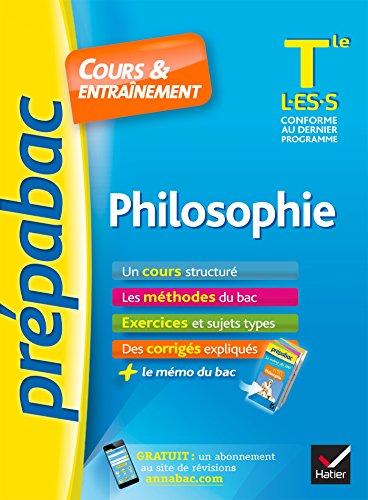 Philosophie Tle L, ES, S - Prpabac Cours & entranement: cours, mthodes et exercices de type bac (terminale)
