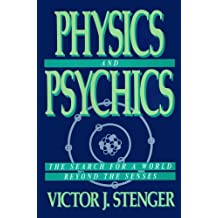 Physics and Psychics by Victor J. Stenger (1990-04-01)