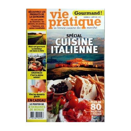 VIE PRATIQUE [No 65] du 05/08/2005 - SPECIAL CUISINE ITALIENNE - LE BONHEUR EST DANS LA BRIE - CRUSTACES / LA PLAINE SAISON - VIVE LES DESSERTS GLACES -