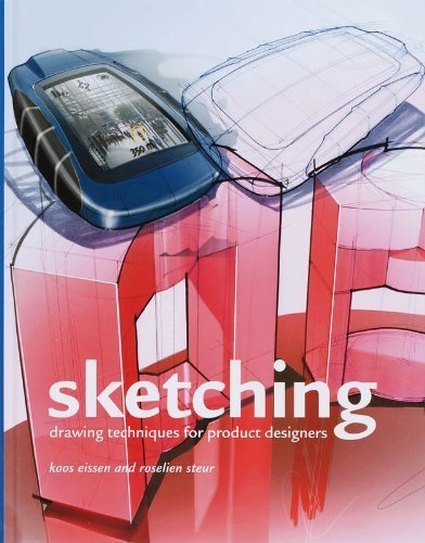 Sketching: Drawing Techniques from Product Designers by Koos Eissen, Roselien Steur (2013) Hardcover