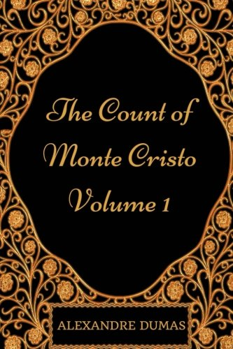 The Count Of Monte Cristo - Volume 1: By Alexandre Dumas - Illustrated