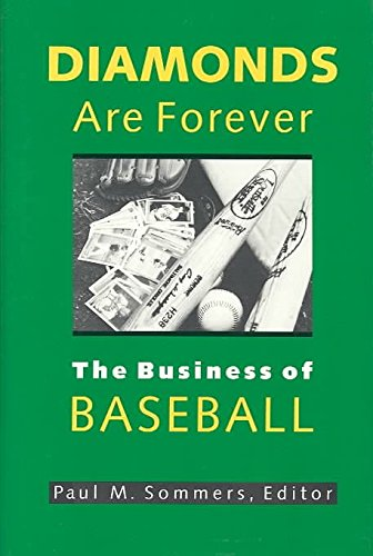 [(Diamonds are Forever : The Business of Baseball)] [Edited by Paul M. Sommers] published on (April, 1992) par Paul M. Sommers