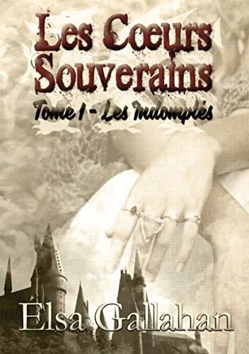 LES CŒURS SOUVERAINS TOME 1 - LES INDOMPTÉS par Elsa Gallahan