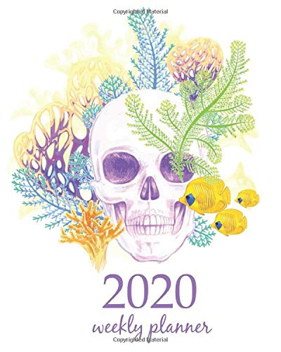 2020 Weekly Planner: Calendar Schedule Organizer Appointment Journal Notebook and Action day With Inspirational Quotes  Sugar Skull Sweet dead Fantasy ... (Weekly & Monthly Planner 2020, Band 120)