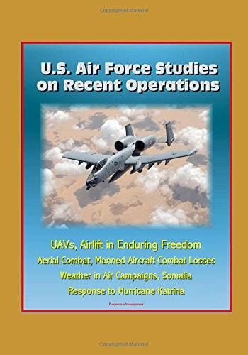 us-air-force-studies-on-recent-operations-uavs-airlift-in-enduring-freedom-aerial-combat-manned-airc