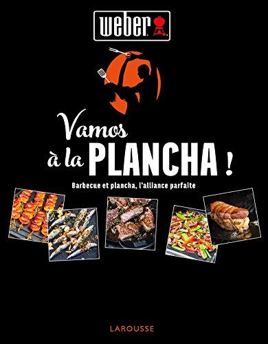 Vamos à la plancha !: Barbecue et Plancha, l'alliance parfaite.