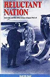 Reluctant Nation: Australia and the Allied Defeat of Japan, 1942-45