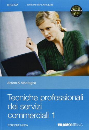 Tecniche professionali dei servizi commerciali. Per le Scuole superiori. Con espansione online