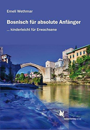 Bosnisch für absolute Anfänger: Lehrbuch