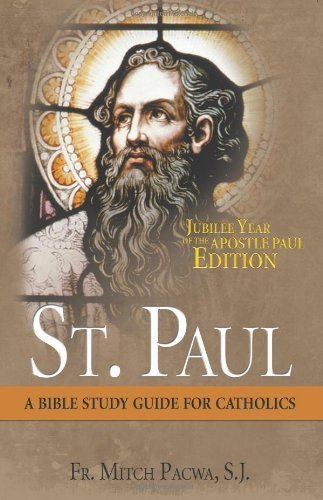St. Paul: A Bible Study Guide for Catholics by Mitch Pacwa (2008) Paperback
