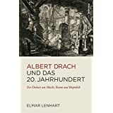 Albert Drach und das 20. Jahrhundert (Literaturgeschichte in Studien und Quellen)