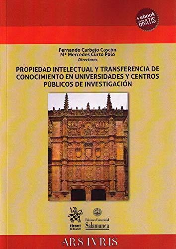 Propiedad Intelectual y Transferencia de Conocimiento en Universidades y Centros Públicos de Investigación (Ars Ivris)