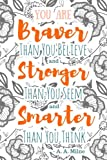 You Are Braver Than You Believe and Stronger Than You Seem and Smarter Than You Think - A. A. Milne: 6x9 Journal (Diary, Notebook). Grey Orange Floral Quote, Soft Cover (You Are Braver Journal)
