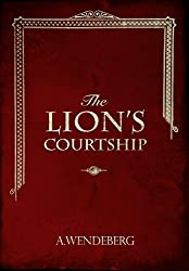 The Lion's Courtship: Prequel to the Anna Kronberg Series
