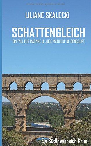 Image of Schattengleich: Ein Fall für Madame le Juge  Mathilde de Boncourt
