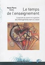 Le temps de l'enseignement - L'avancée du savoir et la gestion des hétérogénéités dans la classe de Marie-Pierre Chopin