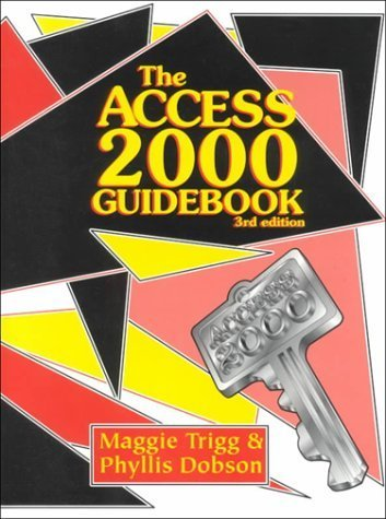 Access 2000 Guidebook by Dobson, Phyllis, Trigg, Maggie (1999) Paperback