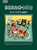 Beano & The Dandy An A-Z of Laughs!: The Ultimate Masterclass from your Favourite Hil...