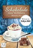 Schokolade zum Verführen - Welcome To Edlyn Hill