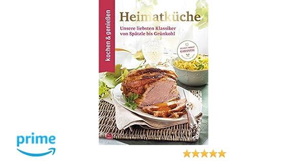 Sommerküche Moewig : Heimatküche: unsere liebsten klassiker von spätzle bis grünkohl