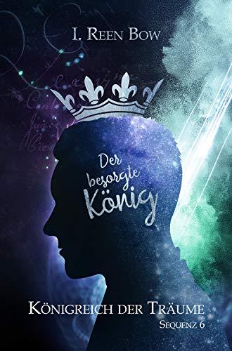 Königreich der Träume - Sequenz 6: Der besorgte König